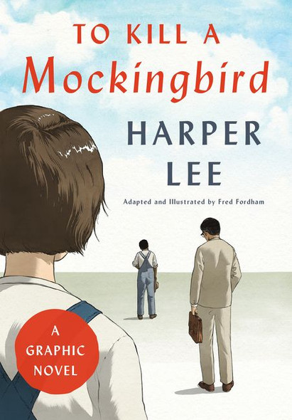 To Kill a Mockingbird: A Graphic Novel Cover