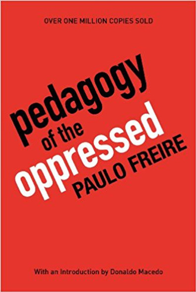 Pedagogy of the Oppressed: 30th Anniversary Edition (Anniversary) (30TH ed.) Cover