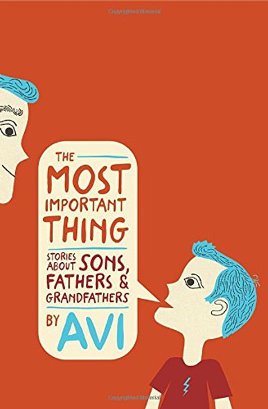 The Most Important Thing: Stories about Sons, Fathers, and Grandfathers Cover