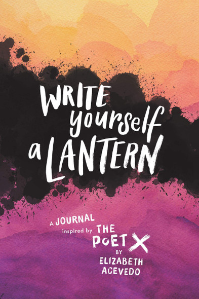Write Yourself a Lantern: A Journal Inspired by the Poet X Cover