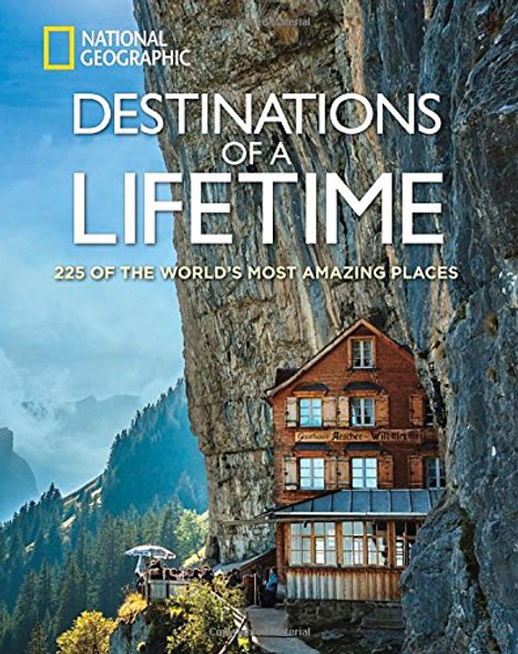 Destinations of a Lifetime: 225 of the World's Most Amazing Places Cover