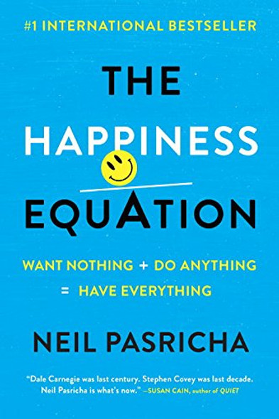 The Happiness Equation: Want Nothing + Do Anything=Have Everything Cover