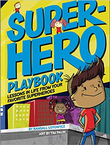 Superhero Playbook: Lessons in Life from Your Favorite Superheroes Cover
