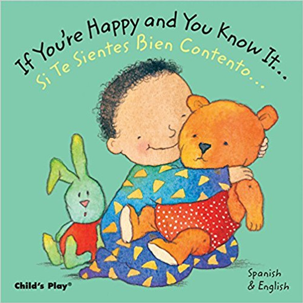 If You're Happy and You Know It... / Si te sientes bien contento... (Dual Language Baby Board Books- English/Spanish) (Spanish and English Edition) Cover