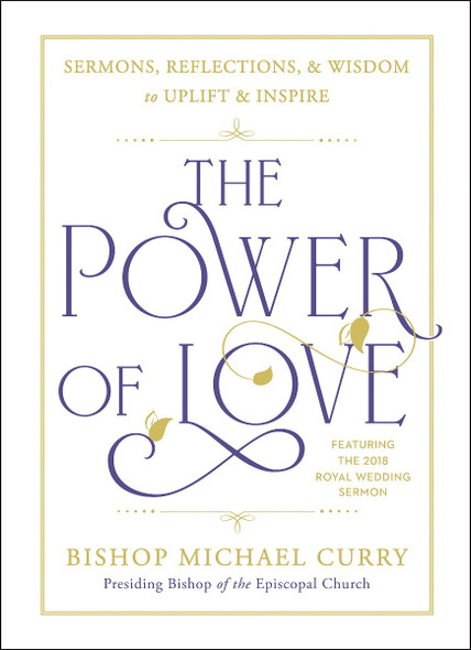 The Power of Love: Sermons, Reflections, and Wisdom to Uplift and Inspire Cover