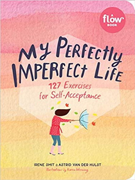 My Perfectly Imperfect Life: 127 Exercises for Self-Acceptance Cover