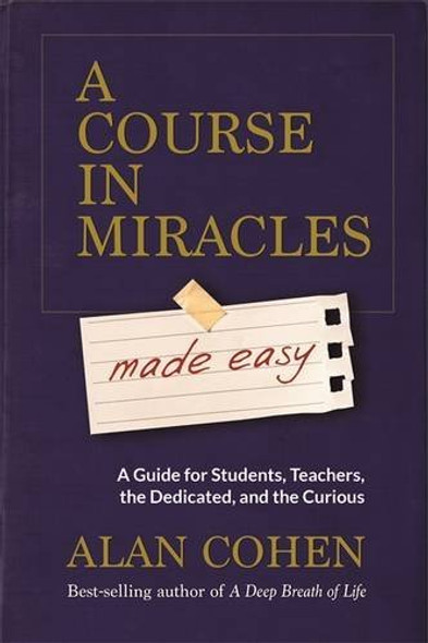 A Course in Miracles Made Easy: Mastering the Journey from Fear to Love Cover