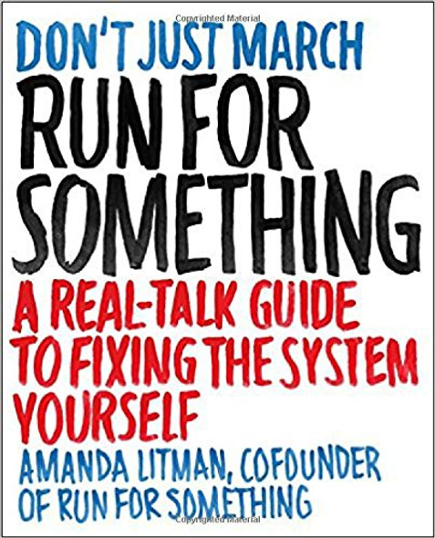 Run for Something: A Real-Talk Guide to Fixing the System Yourself Cover