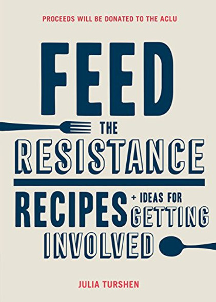 Feed the Resistance: Recipes + Ideas for Getting Involved Cover