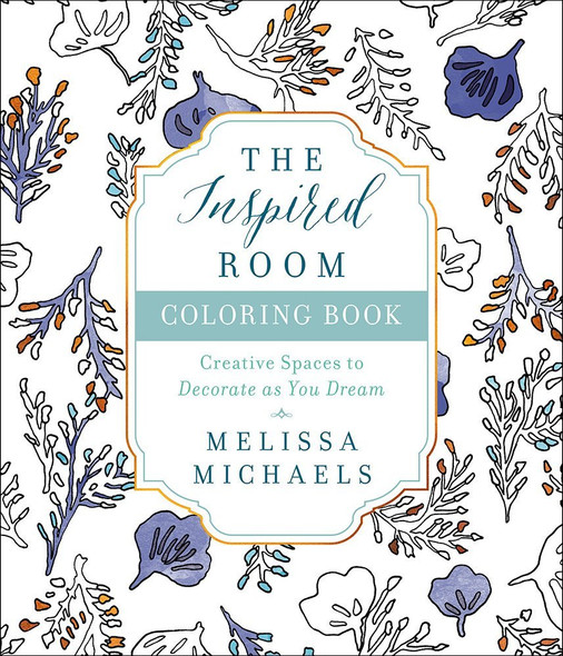 The Inspired Room Coloring Book: Creative Spaces to Decorate as You Dream Cover