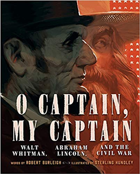 O Captain, My Captain: Walt Whitman, Abraham Lincoln, and the Civil War Cover
