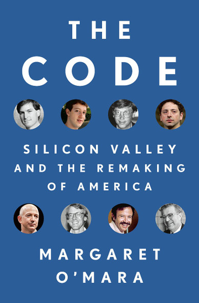 The Code: Silicon Valley and the Remaking of America Cover