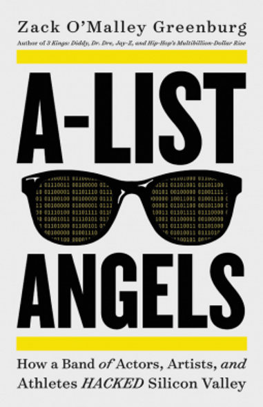 A-List Angels: How a Band of Actors, Artists, and Athletes Hacked Silicon Valley Cover