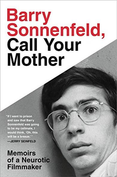Barry Sonnenfeld, Call Your Mother: Memoirs of a Neurotic Filmmaker Cover