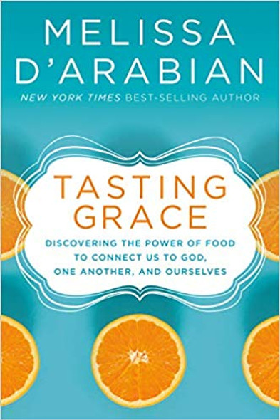 Tasting Grace: Discovering the Power of Food to Connect Us to God, One Another, and Ourselves Cover