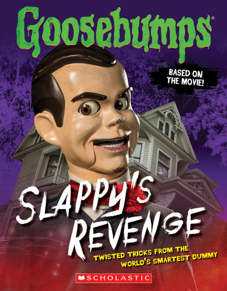 Goosebumps the Movie: Slappy's Revenge: Twisted Tricks from the World's Smartest Dummy Cover
