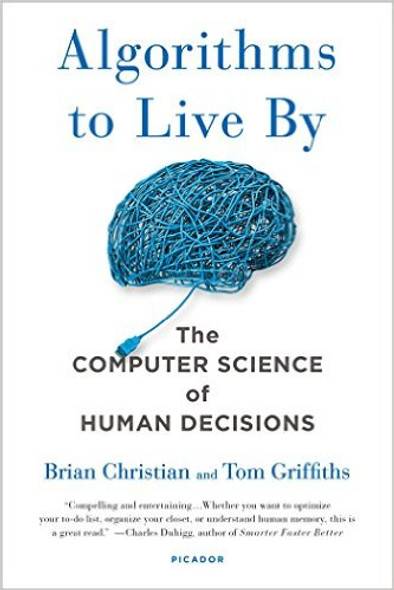 Algorithms to Live by: The Computer Science of Human Decisions Cover