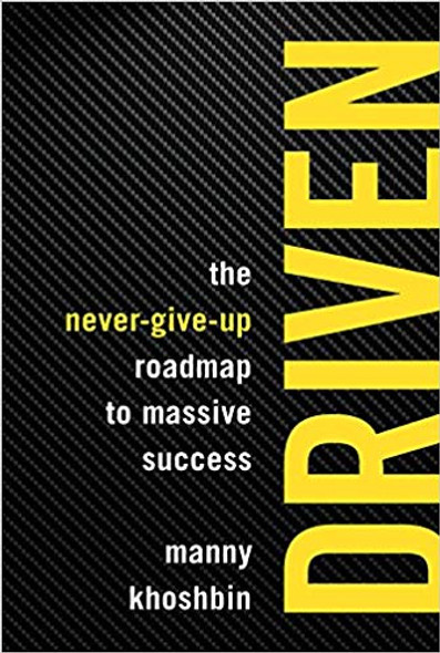 Driven: The Never-Give-Up Roadmap to Massive Success Cover