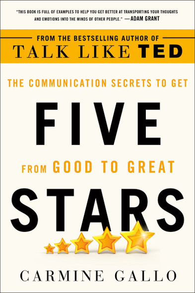 Five Stars: The Communication Secrets to Get from Good to Great Cover