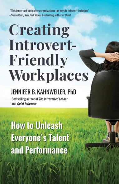 Creating Introvert-Friendly Workplaces: How to Unleash Everyone's Talent and Performance Cover