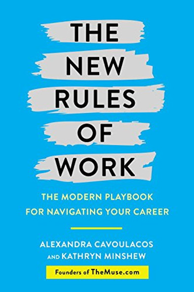 The New Rules of Work: The Modern Playbook for Navigating Your Career Cover
