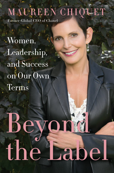 Beyond the Label: Women, Leadership, and Success on Our Own Terms Cover