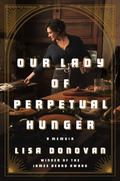 Our Lady of Perpetual Hunger: A Memoir Cover
