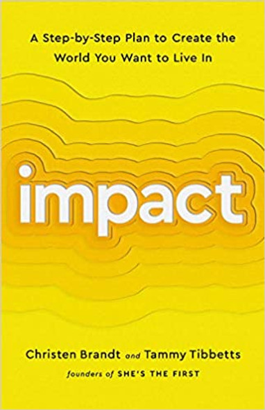 Impact: A Step-By-Step Plan to Create the World You Want to Live in Cover