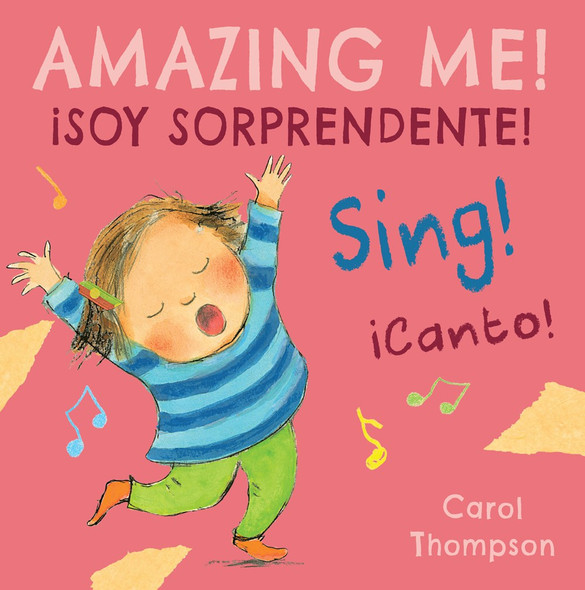 Ácanto!/Sing!: Ásoy Sorprendente!/Amazing Me! (English and Spanish Edition) Cover