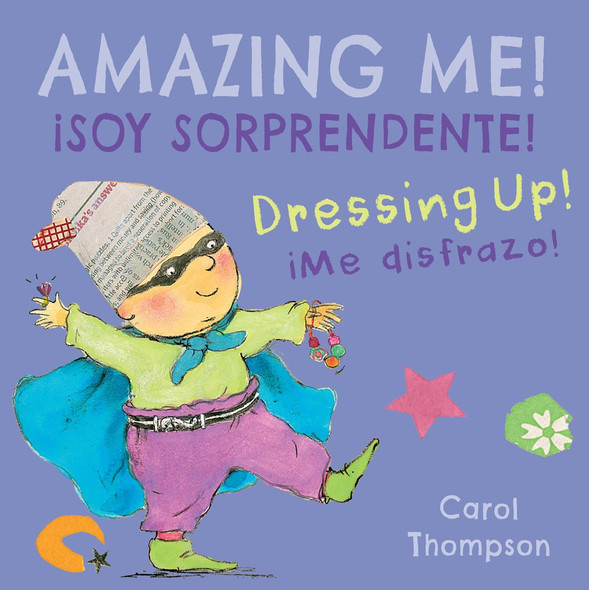 ÁMe disfrazo!/Dressing Up!: ÁSoy sorprendente!/Amazing Me! (English and Spanish Edition) Cover
