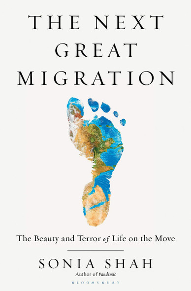 The Next Great Migration: The Beauty and Terror of Life on the Move Cover