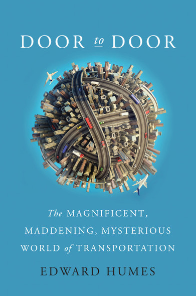 Door to Door: The Magnificent, Maddening, Mysterious World of Transportation Cover