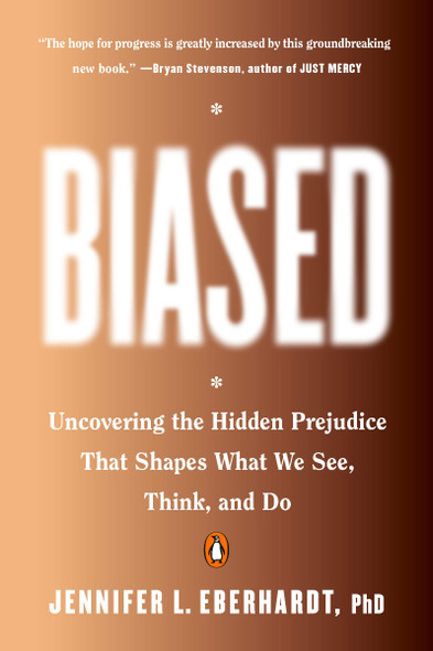 Biased: Uncovering the Hidden Prejudice That Shapes What We See, Think, and Do Cover