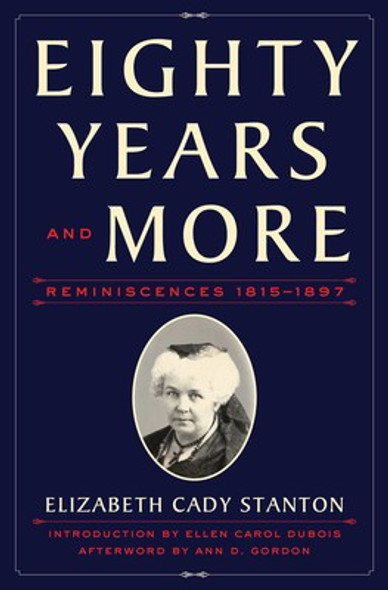 Eighty Years and More: Reminiscences 1815-1897 Cover