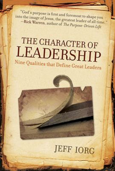 The Character of Leadership: Nine Qualities that Define Great Leaders Cover