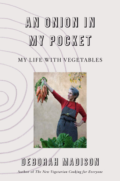 An Onion in My Pocket: My Life with Vegetables Cover