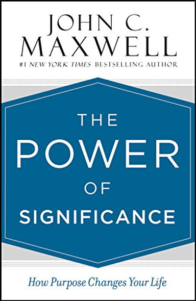 The Power of Significance: How Purpose Changes Your Life Cover