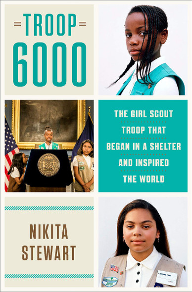 Troop 6000: The Girl Scout Troop That Began in a Shelter and Inspired the World Cover