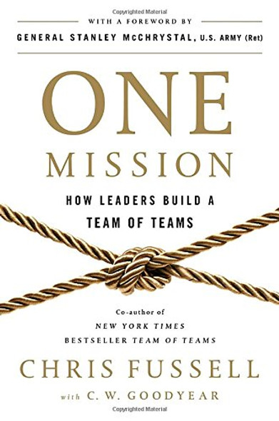 One Mission: How Leaders Build a Team of Teams Cover