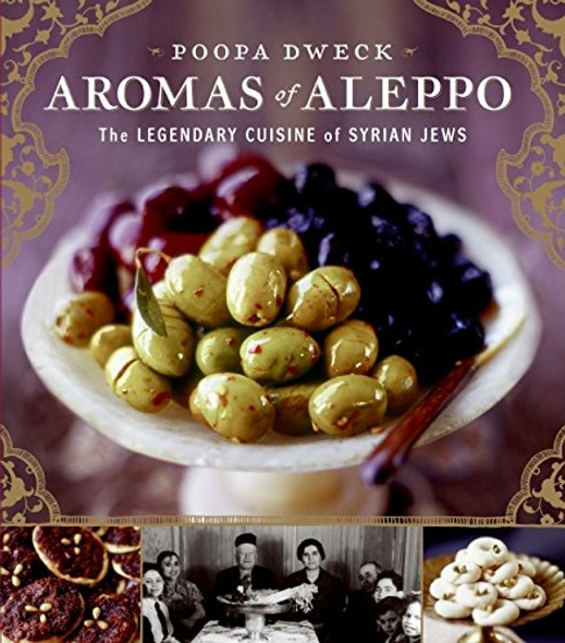 Aromas of Aleppo: The Legendary Cuisine of Syrian Jews Cover