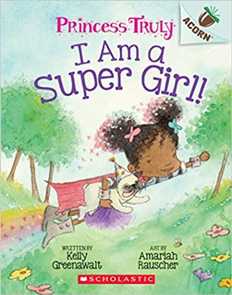 I Am a Super Girl!: An Acorn Book (Princess Truly #1) Cover