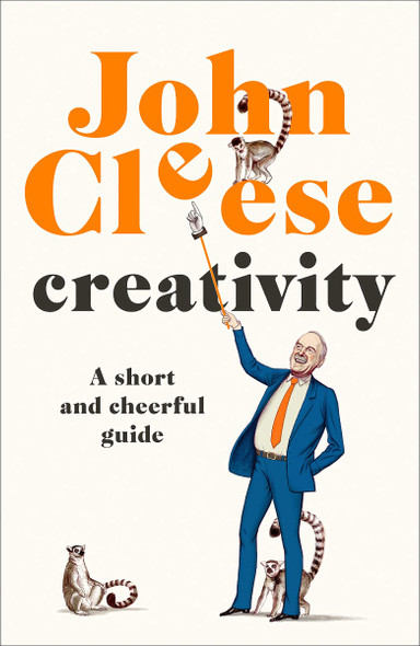 Creativity: A Short and Cheerful Guide Cover