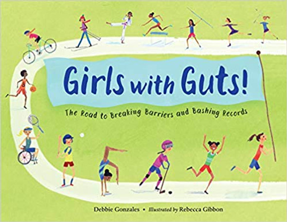 Girls with Guts!: The Road to Breaking Barriers and Bashing Records Cover