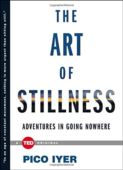 The Art of Stillness: Adventures in Going Nowhere Cover