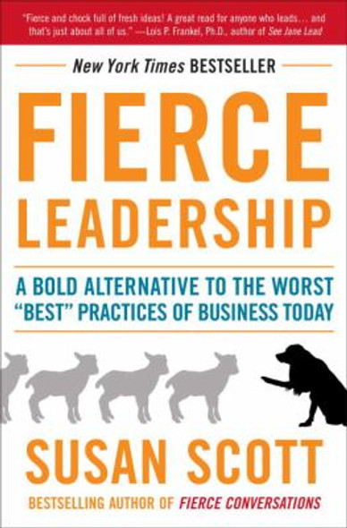 Fierce Leadership: A Bold Alternative to the Worst Best Practices of Business Today Cover