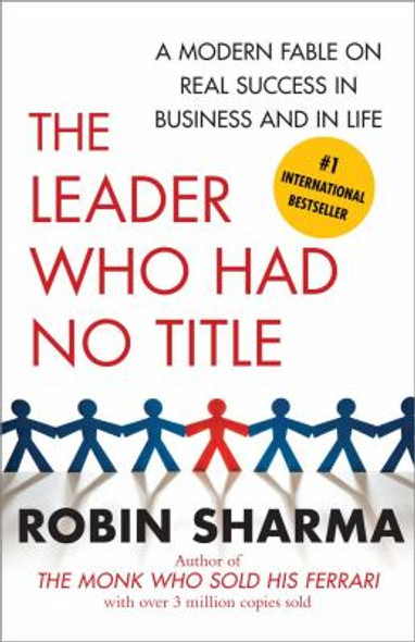 The Leader Who Had No Title: A Modern Fable on Real Success in Business and in Life Cover