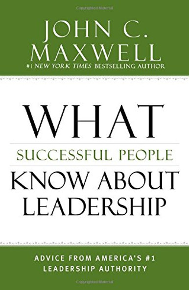 What Successful People Know about Leadership: Advice from America's #1 Leadership Authority Cover