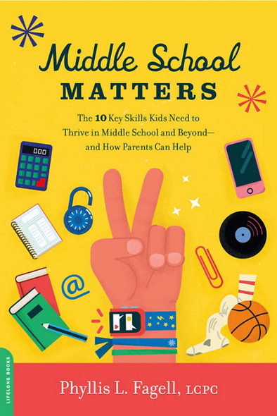 Middle School Matters: The 10 Key Skills Kids Need to Thrive in Middle School and Beyond--And How Parents Can Help Cover