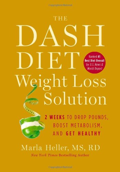 The Dash Diet Weight Loss Solution: 2 Weeks to Drop Pounds, Boost Metabolism and Get Healthy Cover