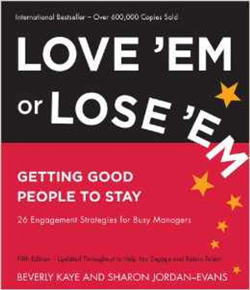 Love 'Em or Lose 'Em: Getting Good People to Stay Cover